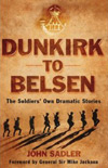 From Dunkirk to Belsen: The Soldiers' Own Stories